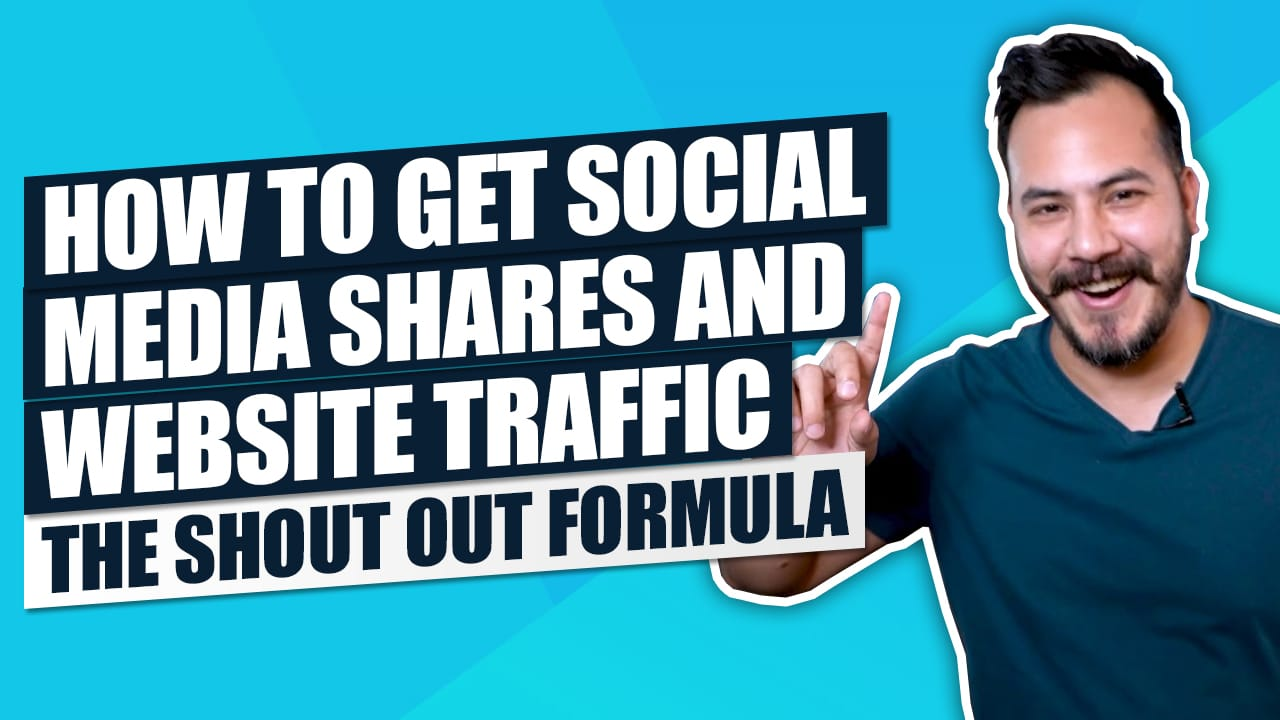 How to Get Social Media Shares and Increase Website Traffic (The Shout Out Formula)