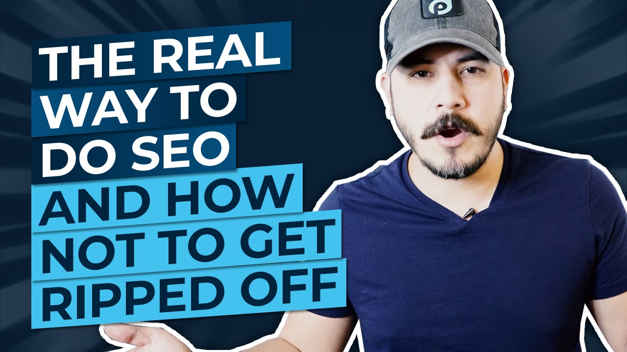The Real Way to Do SEO and How NOT to Get Ripped Off